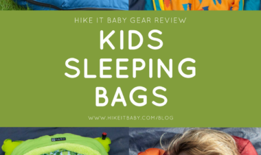 Kids Sleeping Bags - Hike it Baby Gear Review