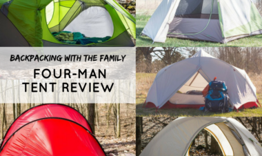 BACKPACKING WITH THE FAMILY: FOUR-MAN TENT REVIEW