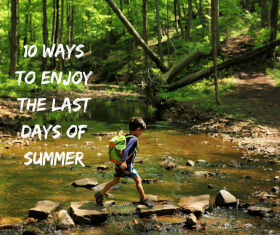 10 Ways to enjoy the last days of summer by Jenyfer Patton for Hike it Baby