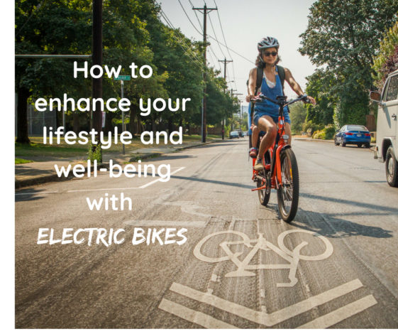 How to enhance your lifestyle and well-being with electric bikes by Shanti Hodges for Hihke it Baby