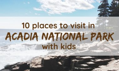 10 places to visit in Acadia National Park with kids by Natalie Kendrach for Hike it Baby