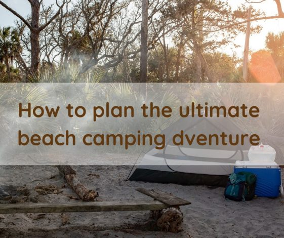 How to plan the ultimate beach camping adventure by Stephanie Jacobson for Hike it Baby
