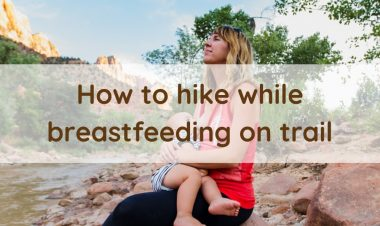 How to hike while breastfeeding on trail by Vong Hamilton for Hike it Baby