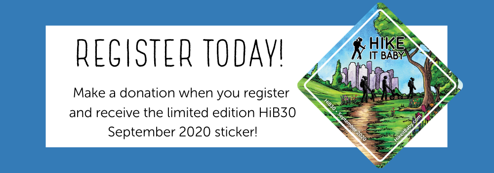 Make a donation when you register and recieve the limited editioin Hike it Baby 30 September Challenge sticker!